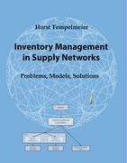 Cover of: Inventory Management in Supply Networks - Problems, Models, Solutions