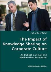 Cover of: The Impact of Knowledge Sharing on Corporate Culture- An Outlook on Small and Medium-Sized Enterprises | Julia Ihlenfeld