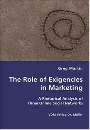 Cover of: The Role of Exigencies in Marketing - A Rhetorical Analysis of  Three Online Social Networks