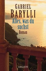 Cover of: Alles, Was Du Suchst | Gabriel Barylli
