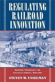 Cover of: Regulating Railroad Innovation | Steven W. Usselman