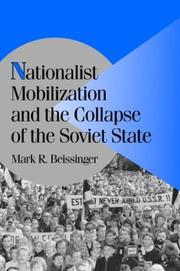 Cover of: Nationalist Mobilization and the Collapse of the Soviet State (Cambridge Studies in Comparative Politics) | Mark R. Beissinger