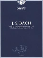 Cover of: Sonata for Flute and Harpsichord in E-Flat Major, BWV 1031 |