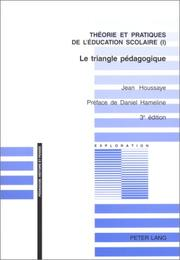 Cover of: Le triangle pedagogique. (Theorie et pratiques de l'education scolaire I) by Jean Houssaye