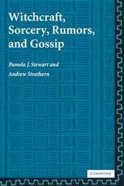 Cover of: Witchcraft, Sorcery, Rumors and Gossip (New Departures in Anthropology)