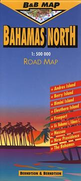 Cover of: Bahamas North (B&B Road Maps)
