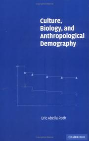 Cover of: Culture, Biology, and Anthropological Demography (New Perspectives on Anthropological and Social Demography) | Eric Abella Roth