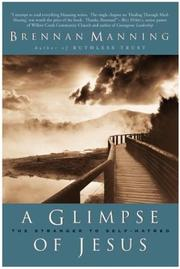 Cover of: A Glimpse of Jesus: The Stranger to Self-Hatred