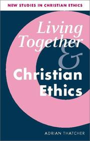 Cover of: Living Together and Christian Ethics (New Studies in Christian Ethics)