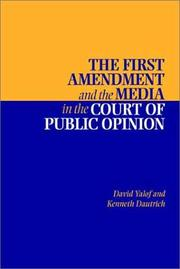 Cover of: The First Amendment and the media in the court of public opinion