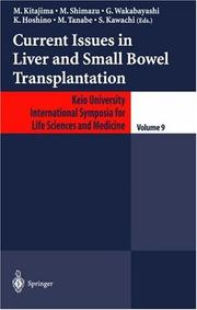 Cover of: Current Issues in Liver and Small Bowel Transplantation (Keio University International Symposia for Life Sciences and Medicine) |