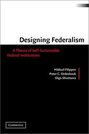 Cover of: DESIGNING FEDERALISM: A THEORY OF SELF-SUSTAINABLE FEDERAL INSTITUTIONS by MIKHAIL FILIPPOV