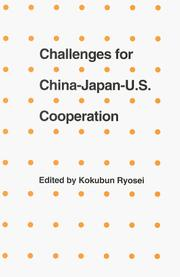 Cover of: Challenges for China-Japan-U.S. Cooperation (JCIE Papers) |