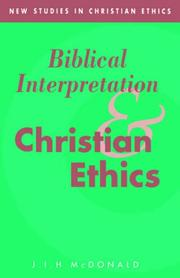 Cover of: Biblical Interpretation and Christian Ethics (New Studies in Christian Ethics)