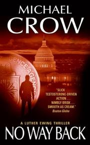 Cover of: No Way Back (A Luther Ewing Thriller) | Michael Crow