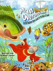 Cover of: Man Overboard, an Old Testament Rhyme Based on the Book of Jonah(full Score)