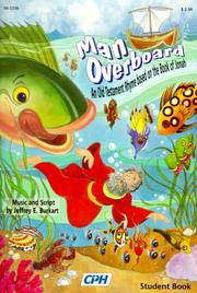 Cover of: Man Overboard, an Old Testament Rhyme Based on the Book of Jonah, Student Book
