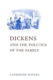 Dickens and the politics of the family by Catherine Waters