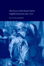 Cover of: The Power of the Passive Self in English Literature, 16401770 | Scott Paul Gordon