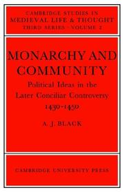 Cover of: Monarchy and Community: Political Ideas in the Later Conciliar Controversy | A. J. Black