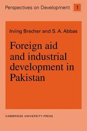 Cover of: Foreign Aid and Industrial Development in Pakistan (Perspectives on Development) | Irving Brecher
