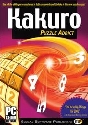 Cover of: Kakuro Puzzle Addict (Box) (Puzzle (Global Software Publishing))