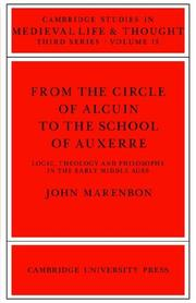 Cover of: From the Circle of Alcuin to the School of Auxerre: Logic, Theology and Philosophy in the Early Middle Ages