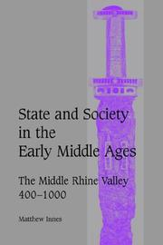 Cover of: State and Society in the Early Middle Ages: The Middle Rhine Valley, 4001000