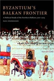 Byzantium's Balkan frontier by Paul Stephenson