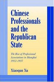 Cover of: Chinese Professionals and the Republican State | Xiaoqun Xu