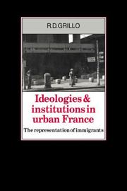 Cover of: Ideologies and Institutions in Urban France | R. D. Grillo