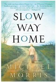 Cover of: Slow Way Home | Michael Morris