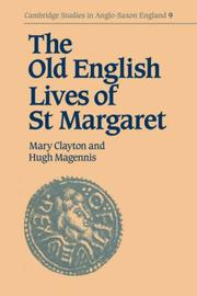 Cover of: The Old English Lives of St. Margaret (Cambridge Studies in Anglo-Saxon England) | Mary Clayton