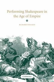 Cover of: Performing Shakespeare in the Age of Empire | Richard Foulkes