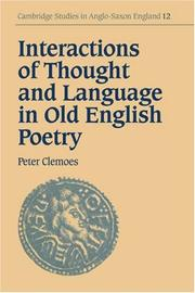 Cover of: Interactions of Thought and Language in Old English Poetry (Cambridge Studies in Anglo-Saxon England) | Peter Clemoes