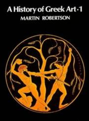Cover of: A History of Greek Art 2 volume set | Martin Robertson