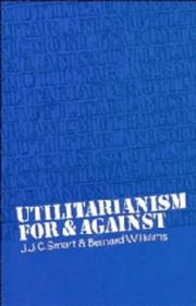 Cover of: Utilitarianism; for and against