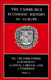 Cover of: The Cambridge Economic History of Europe, Vol. 7, Pt. 2: The Industrial Economies: Capital, Labour and Enterprise |