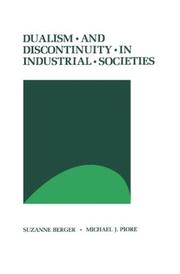 Cover of: Dualism and discontinuity in industrial societies | Suzanne Berger
