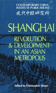 Cover of: Shanghai, revolution and development in an Asian metropolis |