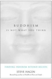Cover of: Buddhism Is Not What You Think