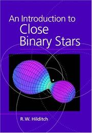 Cover of: An Introduction to Close Binary Stars (Cambridge Astrophysics) | R. W. Hilditch