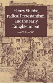 Cover of: Henry Stubbe, radical Protestantism and the early Enlightenment | James R. Jacob
