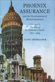 Cover of: Phoenix Assurance and the Development of British Insurance | Clive Trebilcock