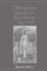 Cover of: Monks and laymen in Byzantium, 843-1118 | Rosemary Morris