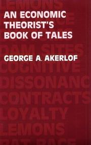 Cover of: An economic theorist's book of tales: essays that entertain the consequences of new assumptions in economic theory