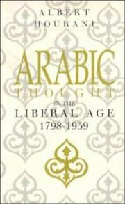 Cover of: Arabic thought in the liberal age, 1798-1939