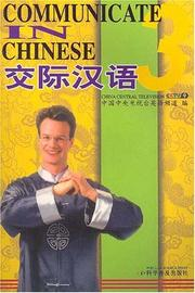 Cover of: Communicate in Chinese 3 (Tapes 1-6) | China Central Television