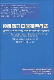 Cover of: Typical TCM Therapy for Cervical Spondylosis (English-Chinese Guide to Clinical Treatment of Common Diseases)