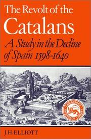 Cover of: The revolt of the Catalans: a study in the decline of Spain, 1598-1640.